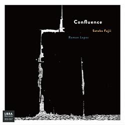 Fujii, Satoko / Ramon Lopez: Confluence