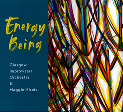 Glascow Improvisors Orchestra / Maggie Nicols: Energy Being