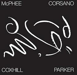 McPhee, Joe  / Lol Coxhill / Chris Corsano / Evan Parker: Tree Dancing
