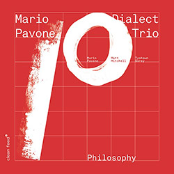Pavone, Mario Dialect Trio: Philosophy (Clean Feed)