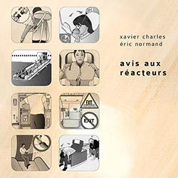 Charles, Xavier / Eric Normand : Avis Aux Reacteurs