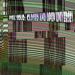 PEK Solo: Closed & Open Universes [2 CDS] (Evil Clown)