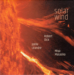 Dick, Robert / Joelle Leandre / Miya Masaoka: Solar Wind