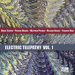 Carter, Daniel / Patrick Holmes / Matthew Putman / Hilliard Greene / Federico Ughi: Electric Telepat (577)