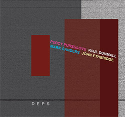 Pursglove, Percy / Paul Dunmall / Mark Sanders / John Etheridge: Deps (FMR)