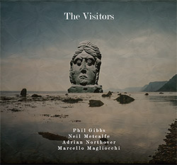 Gibbs, Phil / Neil Metcalfe / Adrian Northover / Marcello Magliocchi: The Visitors (FMR)