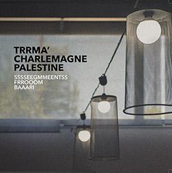 Trrma' / Charlemagne Palestine: Sssseegmmeentss Frrooom Baaari [VINYL]