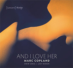 Copland, Marc / Drew Gress / Joey Baron: And I Love Her
