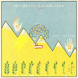 Dunston, Nick: Atlantic Extraction