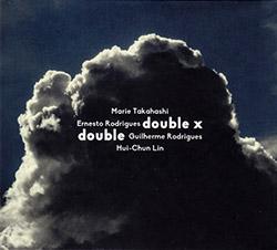 Takahashi, Marie / Ernesto Rodrigues / Guilherme Rodrigues / Hui-Chun Lin : Double X Double (Creative Sources)