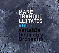 Variable Geometry Orchestra: Mare Tranquillitatis (Creative Sources)