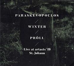 Paraskevopoulos, Villy / Uli Winter / Fredi Proll: Live at artacts `19 / St. Johann