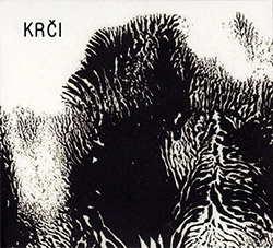 Krci (Loris Binot / Emilie Skrijelj): Krci (Creative Sources)