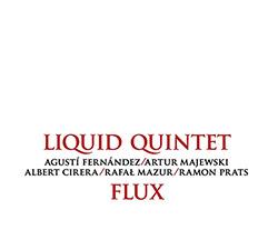 Liquid Quintet (feat Agusti Fernandez / Artur Majewski / Albert Cirera / Rafal Mazur / Ramon Prats):