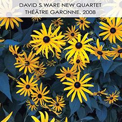 Ware, David S. New Quartet: Theatre Garonne, 2008