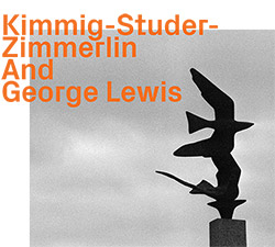 Kimmig-Studer-Zimmerlin/George Lewis: s/t (ezz-thetics by Hat Hut Records Ltd)
