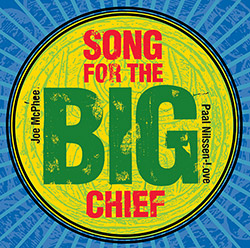 Joe McPhee / Paal Nilssen-Love: Song For The Big Chief (PNL)