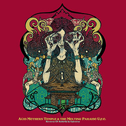 Acid Mothers Temple & The Melting Paraiso U.F.O.: Reverse Of Rebirth In Universe [RED VINYL]