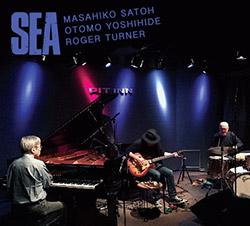 Satoh, Masahiko / Otomo Yoshihide / Roger Turner: Sea (Relative Pitch)