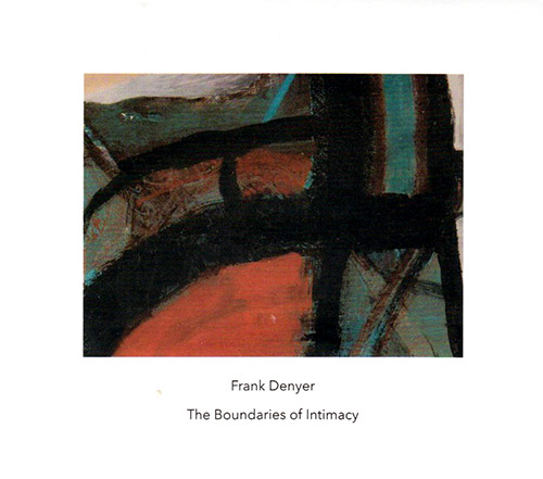 Frank Denyer: The Boundaries Of Intimacy (Another Timbre)