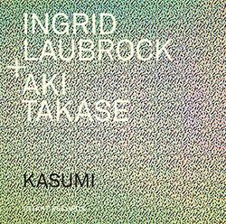 Laubrock, Ingrid / Aki Takase: Kasumi (Intakt)
