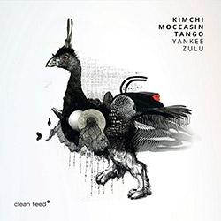Kimchi Moccasin Tango (Nyberg / Bjora / Andersen): Yankee Zulu