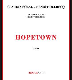 Solal, Claudia / Benoit Delbecq: Hope Town