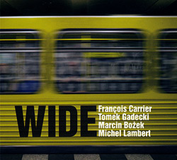 Carrier, Francois / Tomek Gadecki / Marcin Bozek / Michel Lambert: WIDE