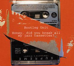 Bootleg Unit: Honey, Did You Break All My Jazz Cassettes?