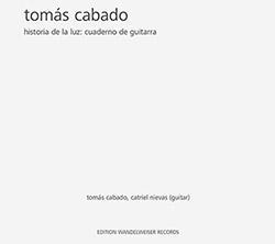 Cabado, Tomas : Historia De La Luz: Cuaderno De Guitarra