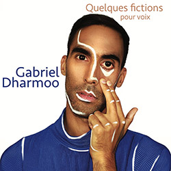 Dharmoo, Gabriel : Quelques fictions