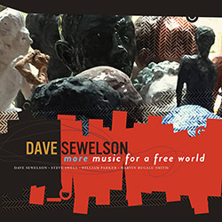 Sewelson, Dave (w/ Steve Swell / William Parker / Marvin Bugalu Smith): More Music for a Free World (Mahakala Music)
