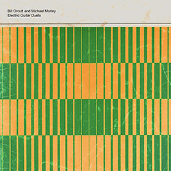 Orcutt, Bill / Michael Morley: Electric Guitar Duets [VINYL] (Palilalia)