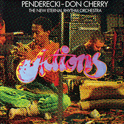 Penderecki / Don Cherry & The New Eternal Rhythm Orchestra: Actions [VINYL RSD] (Our Swimmer)