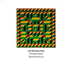 Yudo, Luiz Henrique : Chamber Works' played by Apartment House