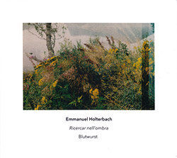 Holterbach, Emmanuel / Blutwurst: Ricercar nell'ombra (Another Timbre)