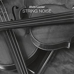 Alvin Lucier: String Noise (Black Truffle)