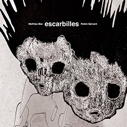 Bec, Mathieu / Robin Servant: Escarbilles (Tour de Bras)