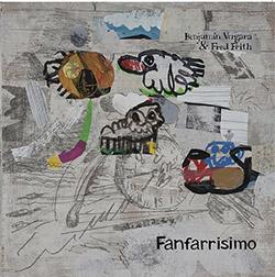 Vergara, Benjamin / Fred Frith: Fanfarrisimo [VINYL]