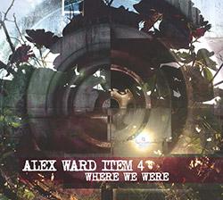 Ward, Alex Item 4: Where We Were
