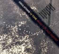 Taylor, Trevor: Oscillations 12 Tone Music For Jazz Quintet <i>[Used Item]</i>