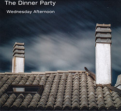 The Dinner Party (Adrian Northover / Pierpaolo Martino / Vladimir Miller): Wednesday Afternoon (FMR)