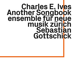 Ives, Charles E.: Another Songbook