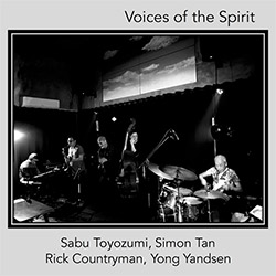 Toyozumi, Sabu / Simon Tan / Rick Countryman / Yong Yandsen: Voices Of The Spirit (ChapChap Records)