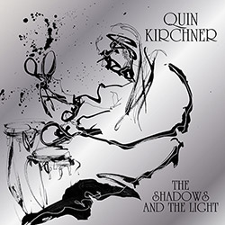 Kirchner, Quin: The Shadows and The Light [VINYL 2 LPs] (Astral Spirits)