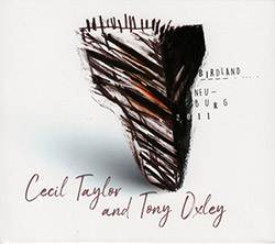 Cecil Taylor & Tony Oxley: Birdland / Neuburg 2011 (Listen! Foundation (Fundacja Sluchaj!))
