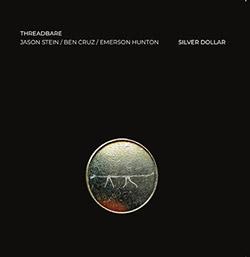 Threadbare (Jason Stein / Ben Cruz / Emerson Hunton): Silver Dollar