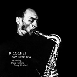 Rivers, Sam Trio feat Dave Holland / Barry Altschul: Ricochet (NoBusiness)