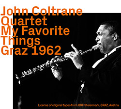 Coltrane, John Quartet: My Favorite Things Graz 1962 (ezz-thetics by Hat Hut Records Ltd)
