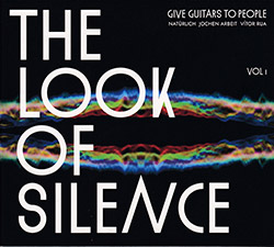 Give Guitars to People: The Look of Silence, Vol 1 (Recommended Records)